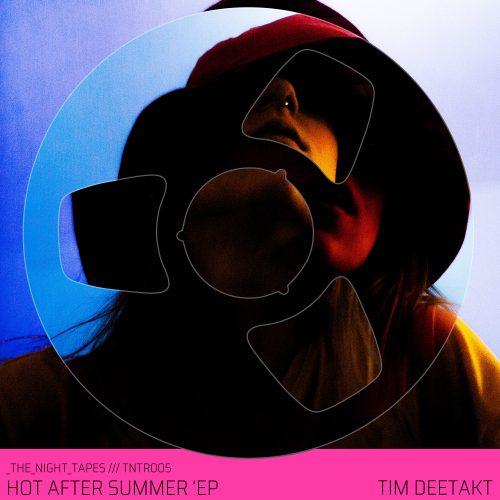 Tim Deetakt - Hot After Summer EP